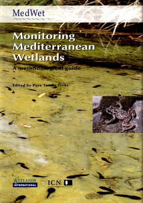 Monitoring Mediterranean Wetlands: A Methodological Guide (Paperback)