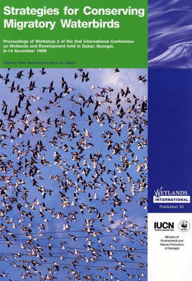 Strategies for Conserving Migratory Waterbirds - Wetlands International Publication 55 (Paperback)