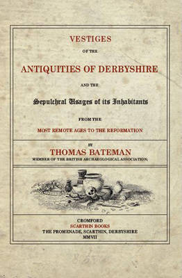 Vestiges of the Antiquities of Derbyshire (Paperback)