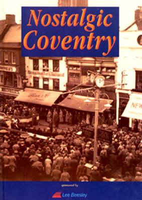 Nostalgic Coventry (Hardback)