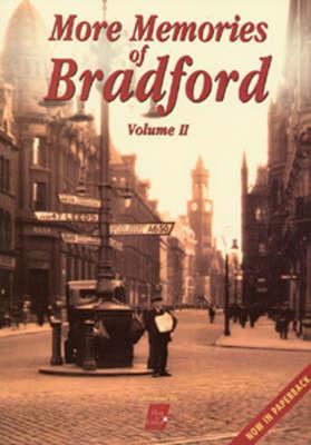 More Memories of Bradford: v. 2 (Hardback)