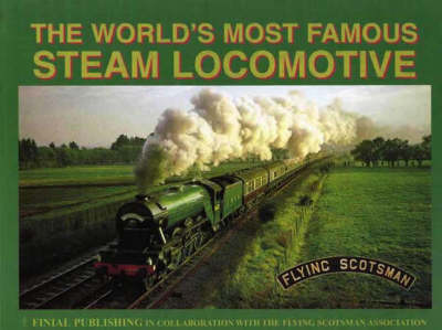 The World's Most Famous Steam Locomotive: Flying Scotsman (Paperback)