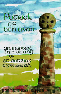 Patrick of Bon Avon: An Inspired Life Story of the Life of St.Patrick (Paperback)