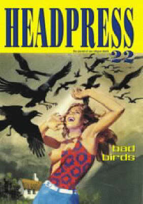 Headpress #22: Bad Birds (Paperback)