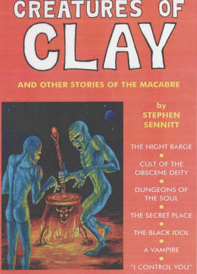 Creatures Of Clay: And Other Stories of the Macabre (Paperback)