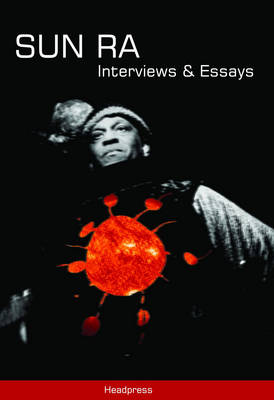 Sun Ra: Interviews and Essays (Paperback)