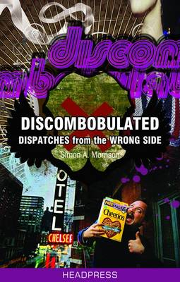 Discombobulated: Dispatches From the Wrong Side (Paperback)