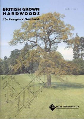 British Grown Hardwoods: The Designers' Handbook (Paperback)