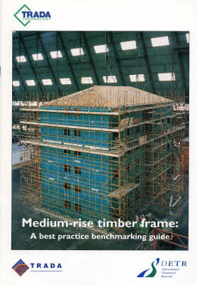 Medium-rise Timber Frame: A Best Practice Benchmarking Guide (Paperback)