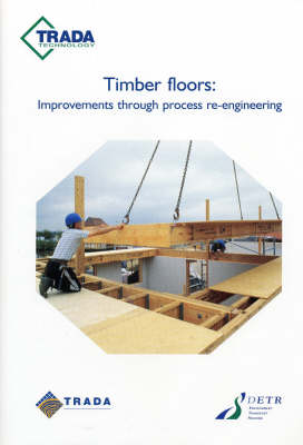 Timber Floors: Improvements Through Process Re-engineering (Paperback)