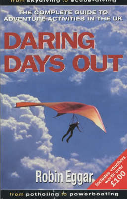 Daring Days Out: Complete Guide to Adventure Activities in the UK (Paperback)