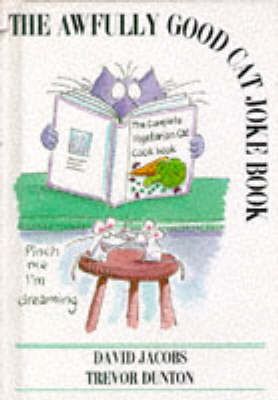 (Awfully Good) Cat Joke Book: Jokes the Cat Brought in (Hardback)