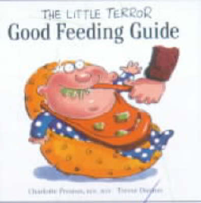 The Little Terror Good Feeding Guide - Little Terror series (Paperback)