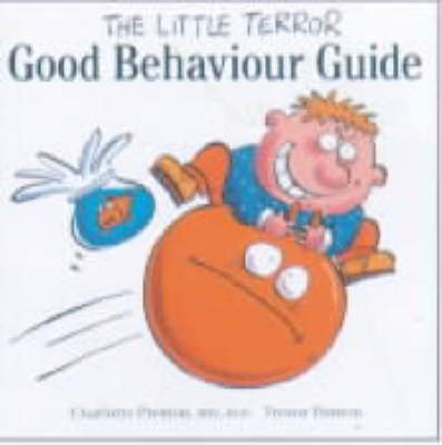 The Little Terror Good Behaviour Guide - Little Terror series (Paperback)
