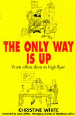 The Only Way is up: From Office Slave to High Flyer (Paperback)