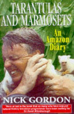 Tarantulas, Marmosets and Other Stories: An Amazon Diary (Paperback)