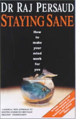 Staying Sane: How to Make Your Mind Work for You (Paperback)