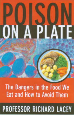 Poison on a Plate: Dangers in the Food We Eat and How to Avoid Them (Paperback)