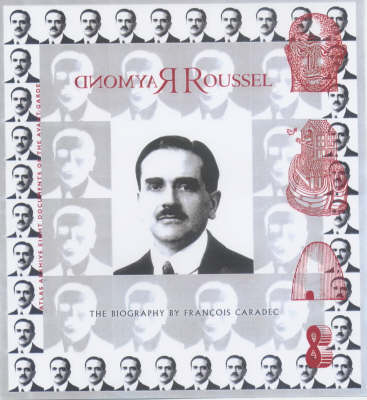 Raymond Roussel: The Biography (Paperback)