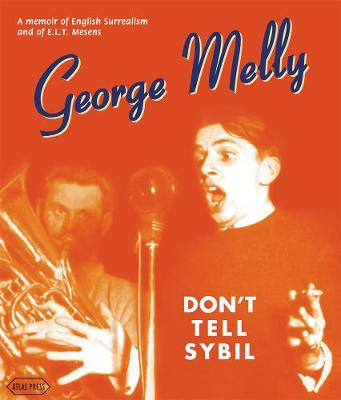 Don't Tell Sybil: An Augmented Edition of the Memoir by George Melly (Hardback)