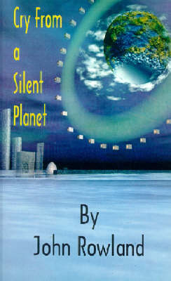 Cry From a Silent Planet (Paperback)