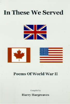 In These we Served: Poems Of World War II (Paperback)