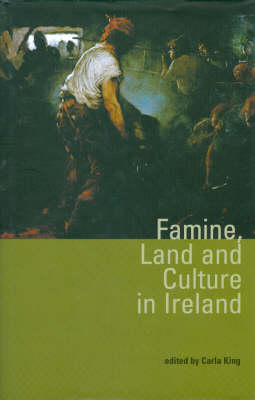 Famine, Land and Culture in Ireland (Paperback)