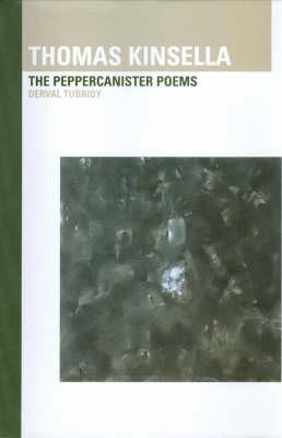 Thomas Kinsella: The Peppercanister Poems (Hardback)