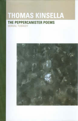 Thomas Kinsella: The Peppercanister Poems (Paperback)