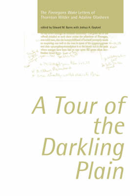 "Tour of the Darkling Plain: The ""Finnegans Wake"" Letters of Thornton Wilder and Adaline Glasheen.195 (Paperback)"
