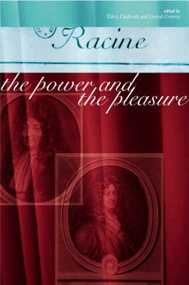 Racine: The Power and the Pleasure (Hardback)