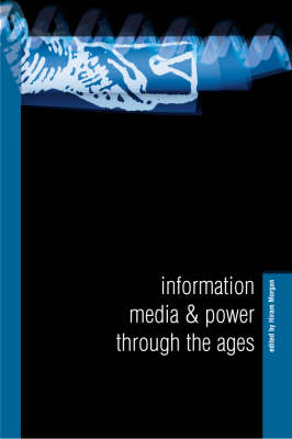 Information, Media and Power Through the Ages (Paperback)