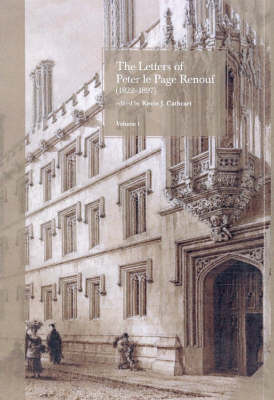 The Letters of Peter Le Page Renouf (1822-97): Pembroke College, Oxford (1840-42); St Mary's College, Oscott (1842-46) v. 1 (Hardback)
