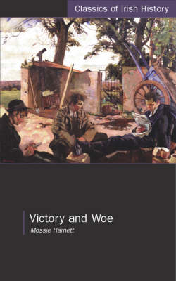 Victory and Woe: The West Limerick Brigade in the War of Independence (Paperback)