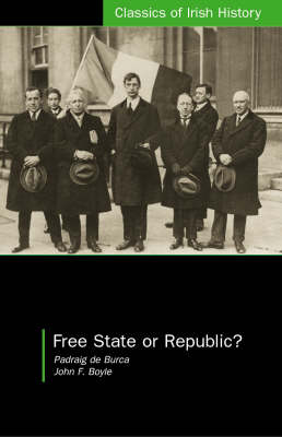 "Free State or Republic?: Pen Pictures of the Historic Treaty Session of ""Dail Eireanw"" (Paperback)"