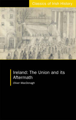Ireland: The Union and its Aftermath (Paperback)