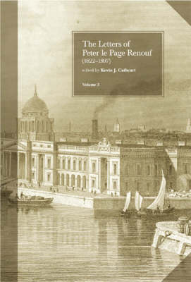 The The Letters of Peter le Page Renouf (1822-97): The Letters of Peter Le Page Renouf (1822-1897) Dublin 1854-1864 v.3 (Hardback)