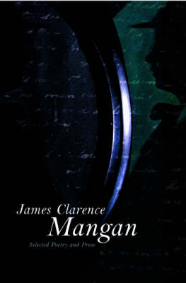 James Clarence Mangan: Selected Writings (Paperback)