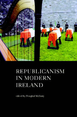 Republicanism in Modern Ireland (Hardback)