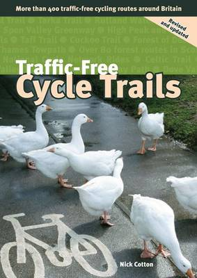 Traffic-free Cycle Trails: More Than 400 Traffic-free Cycling Routes Around Britain (Paperback)