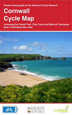 Cornwall Cycle Map: Including the Camel Trail, Clay Trails and Mineral Tramways, Plus 4 Individual Day Rides - CycleCity Guides (Sheet map, folded)