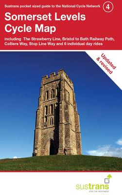 Somerset Levels Cycle Map: Including the Strawberry Line, Bristol to Bath Railway Path, Colliers Way, Stop Line Way Plus 6 Individual Day Rides - CycleCity Guides (Sheet map, folded)