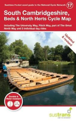 South Cambridgeshire, Beds & North Herts Cycle Map: Including the Great North Way, Flitch Way, Cambridge, Milton Keynes and 4 Individual Day Rides - National Cycle Network Cycle Maps (Sheet map, folded)