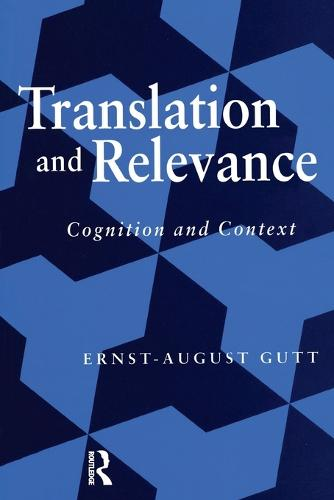 Translation and Relevance: Cognition and Context (Paperback)