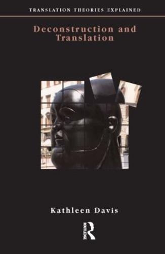 Deconstruction and Translation - Translation Theories Explored (Paperback)