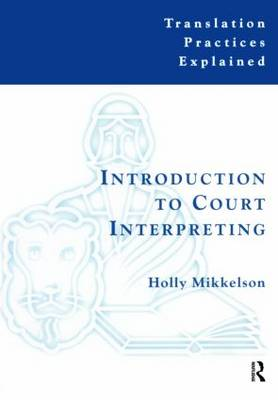 Introduction to Court Interpreting - Translation Practices Explained (Paperback)