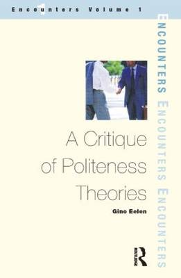A Critique of Politeness Theory: Volume 1 (Hardback)