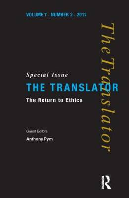 The Return to Ethics: Special Issue of The Translator (Volume 7/2, 2001) (Paperback)
