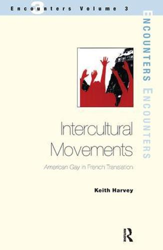 Intercultural Movements: American Gay in French Translation (Paperback)