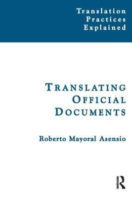 Translating Official Documents - Translation Practices Explained (Paperback)